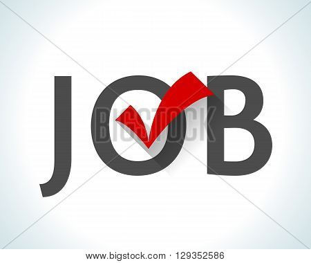 Word job isolated on white background with a red check mark. Career counseling concept. Job description. Recruitment. Banner inscription. Employment. Succeed at work. design illustration.