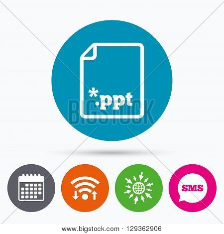 Wifi, Sms and calendar icons. File presentation icon. Download PPT button. PPT file extension symbol. Go to web globe.