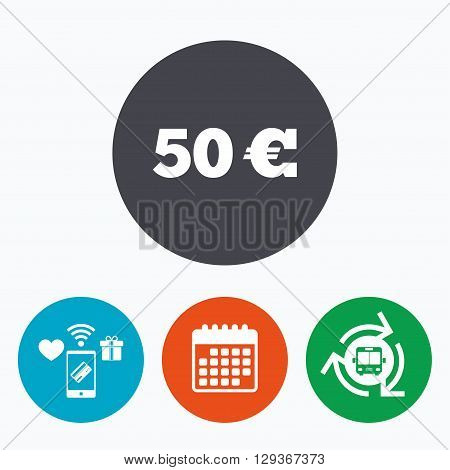 50 Euro sign icon. EUR currency symbol. Money label. Mobile payments, calendar and wifi icons. Bus shuttle.