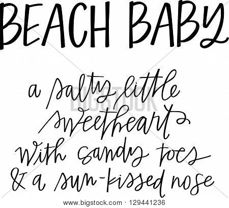 Hand lettered definition of a beach baby