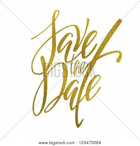 Golden save the date lettering. Wedding invitation drawn by hand. Save the date digitized calligraphy for card design. Lettering in vector. Golden foil texture.