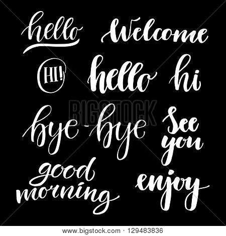 Vector illustration - hand lettering catchwords (hello good morning good afternoon hi see you enjoy bye-bye). Perfect for invitations greeting cards quotes blogs posters and more. poster