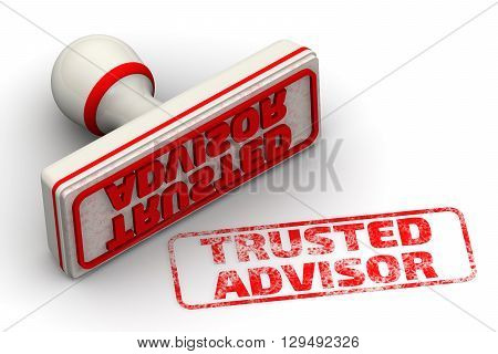 "Trusted advisor. Seal and imprint. Red seal and imprint ""TRUSTED ADVISOR"" on white surface. Concept of trust in business. Isolated. 3D Illustration poster"
