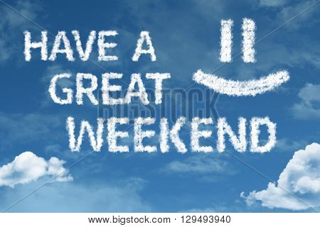 Have a Great Weekend cloud word with a blue sky