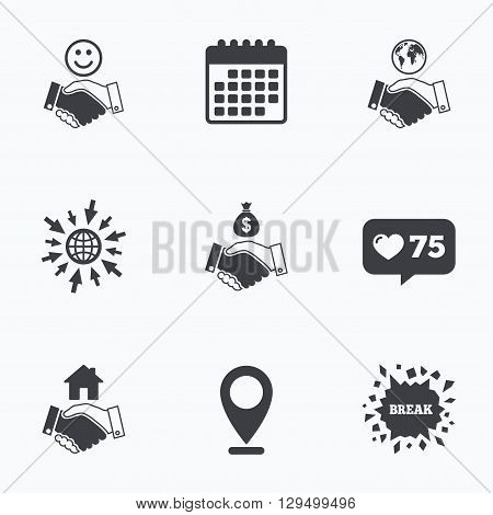 Calendar, like counter and go to web icons. Handshake icons. World, Smile happy face and house building symbol. Dollar cash money bag. Amicable agreement. Location pointer.