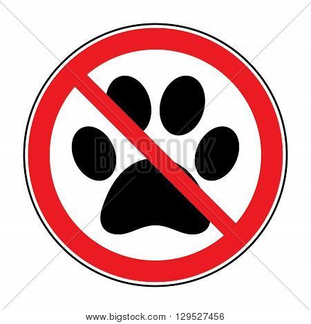 No pets Sign. Paw print with prohibition symbol. With pet no access. Round icon on white background. Stop emblem. Vector illustration