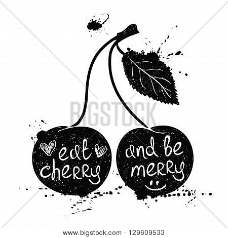 Hand drawn illustration of isolated black cherry silhouette on a white background. Typography poster with creative poetic quote inside - eat cherry and be merry.
