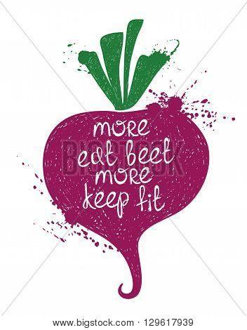 Hand drawn illustration of isolated colorful beet silhouette on a white background. Typography poster with creative poetic quote inside - more eat beet more keep fit.