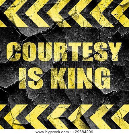 courtesy is king, black and yellow rough hazard stripes