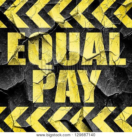 equal pay, black and yellow rough hazard stripes