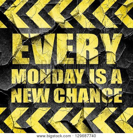 every monday is a new chance, black and yellow rough hazard stri