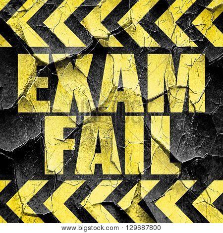 exam fail, black and yellow rough hazard stripes