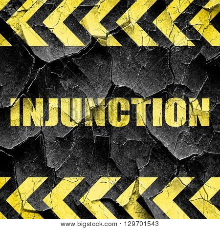 injunction, black and yellow rough hazard stripes
