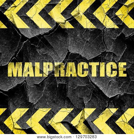 malpractice, black and yellow rough hazard stripes