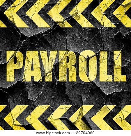 payroll, black and yellow rough hazard stripes
