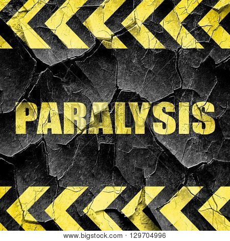 paralysis, black and yellow rough hazard stripes
