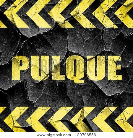 pulque, black and yellow rough hazard stripes