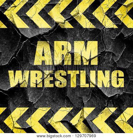 arm wrestling sign background, black and yellow rough hazard str