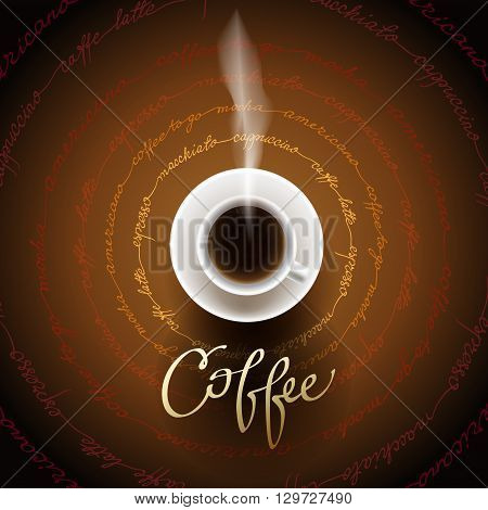 Coffee design with cup of hot coffee and coffee text circled texture. Coffee banner for packaging, design for coffee shop menu, restaurant and cafeteria. Coffee break brown gold vector background.