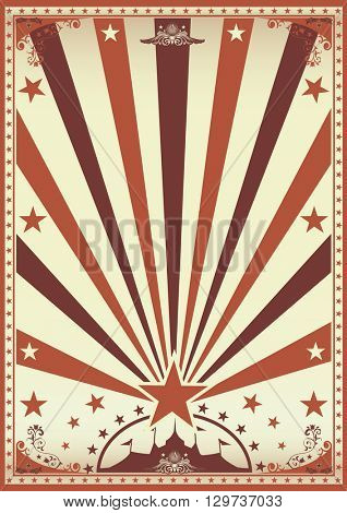 circus vintage paper poster. A vintage brown circus poster with sunbeams for your show