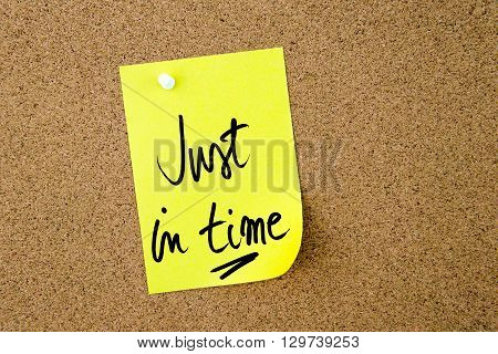 Just In Time Written On Yellow Paper Note