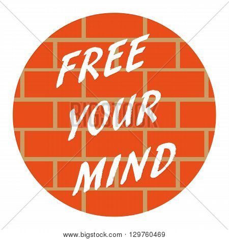 The words Free Your Mind in white text on an orange brick wall clipped into a circle shape