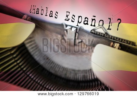 hablas espanol against digitally generated spanish national flag