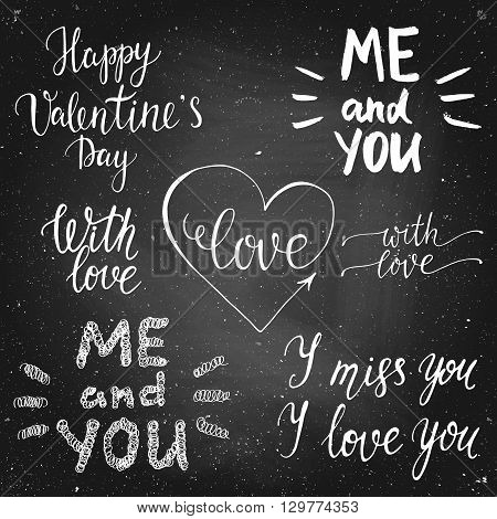 Set of chalck leterring for valentines day, wedding, card on a chalk board. Handdrawn vector lettering. Design by flyer, banner, poster, printing, mailing, postcard.