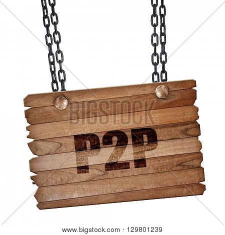 p2p, 3D rendering, wooden board on a grunge chain