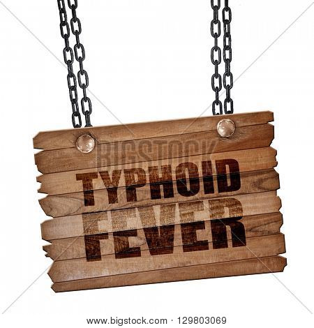 typhoid fever, 3D rendering, wooden board on a grunge chain