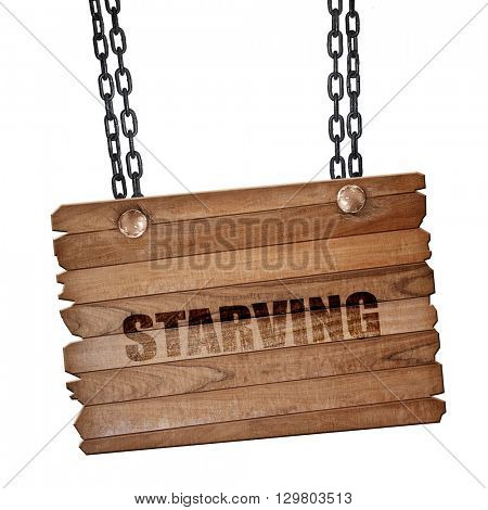 starving, 3D rendering, wooden board on a grunge chain