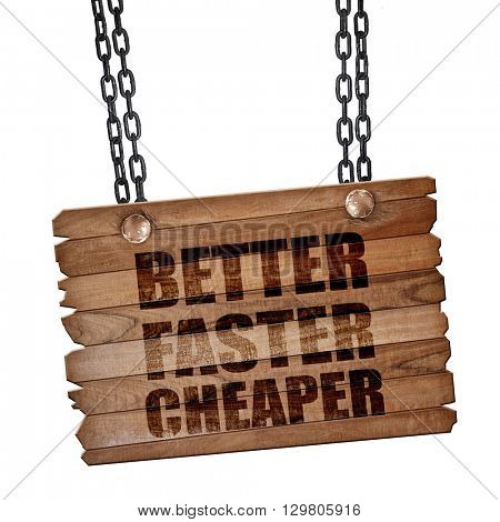 better faster cheaper, 3D rendering, wooden board on a grunge chain
