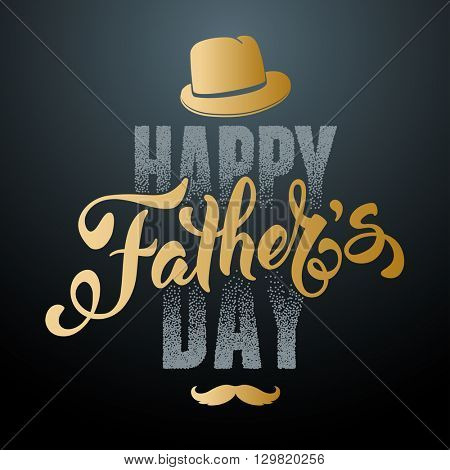 Fathers Day Lettering Calligraphic Design. Happy Fathers Day Inscription with fedora and mustache. Vector Design Element For Greeting Card and Other Print Templates.