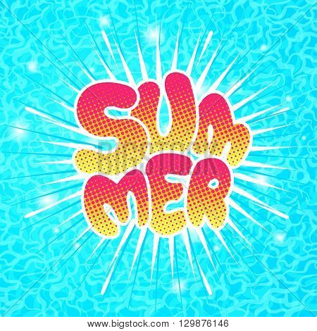 Summer vacation vector illustration. Hand drawn retro poster. Summer lettering in pop art comics style on a pool water background.