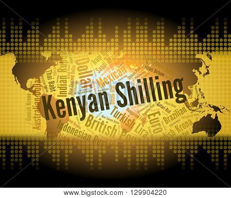Kenyan Shilling Means Foreign Currency And Exchange