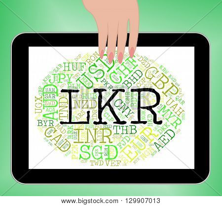 Lkr Currency Shows Sri Lanka Rupee And Banknotes