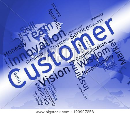 Customer Words Represents Vendee Shopper And Customers