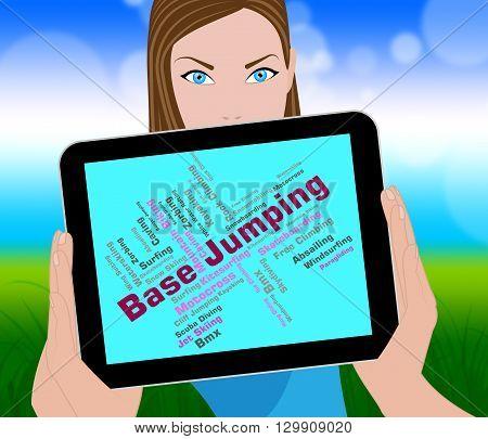 Base Jumping Represents Base-jump Basejump And Words