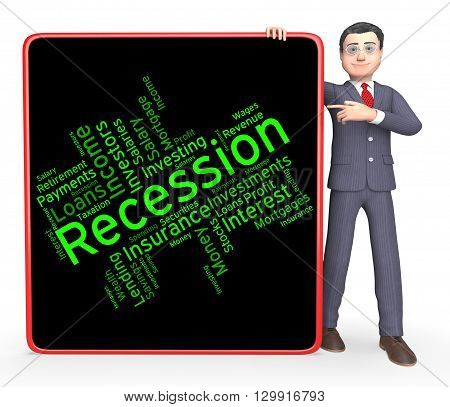 Recession Word Represents Financial Crisis And Bankruptcy