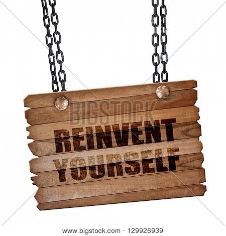 reinvent yourself, 3D rendering, wooden board on a grunge chain