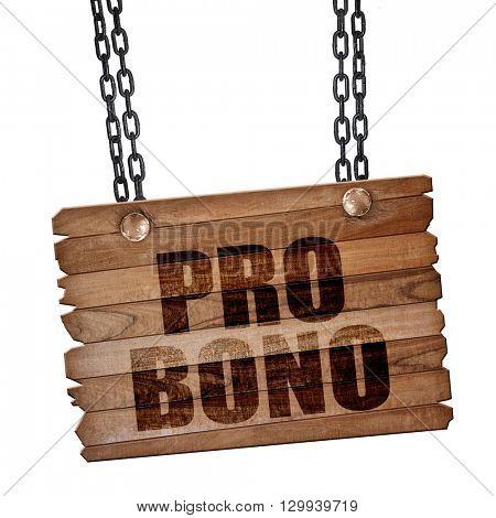 pro bono, 3D rendering, wooden board on a grunge chain