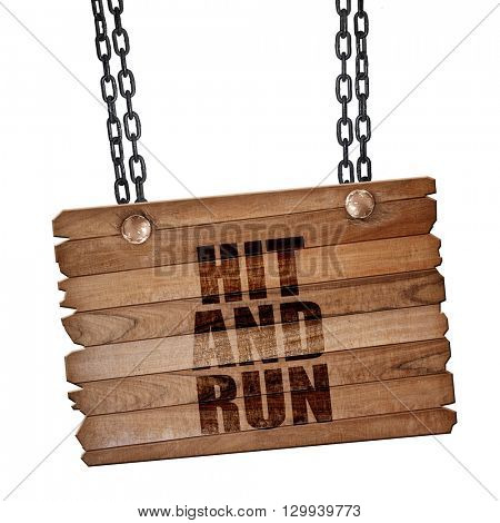 hit and run, 3D rendering, wooden board on a grunge chain