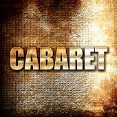 cabaret, rust writing on a grunge background poster