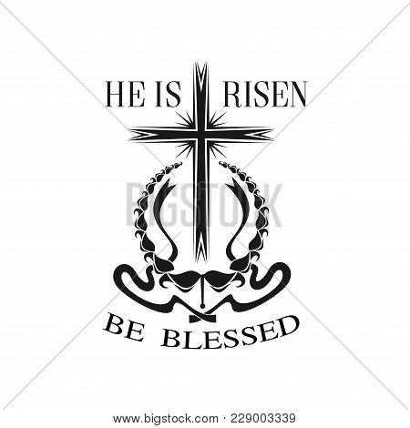 Easter He Is Risen Cross Icon For Resurrection Sunday Christian Religious Holiday. Vector Isolated S