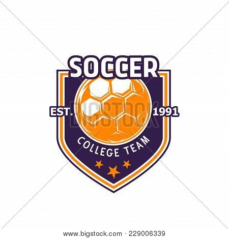 Soccer College Team Heraldic Badge Of Football Ball And Stars. Vector Isolated Icon For Football Spo