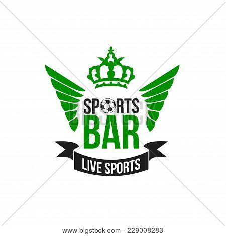 Soccer Live Sports Bar Icon Of Green Football Wings And Victory Crown For Fans Beer Pub. Vector Isol