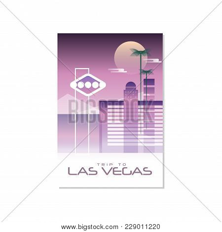 Trip To Las Vegas, Travel Poster Template, Touristic Greeting Card, Vector Illustration For Magazine