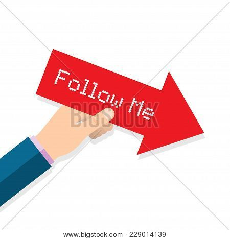 Human Hand Hold Red Arrow Pointer With Inscription. Follow Me Social Networks. Vector Illustration