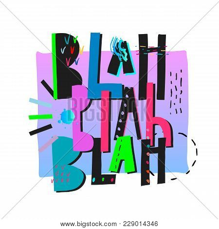 Blah Quote Lettering. Calligraphy Inspiration Graphic Design Typography Element. Hand Drawn Girl Pos
