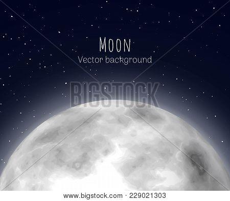 Shining Moonrise, Close-up, Night Background, Cartoon Style. Huge Shining Star On Half Sky. Vector I
